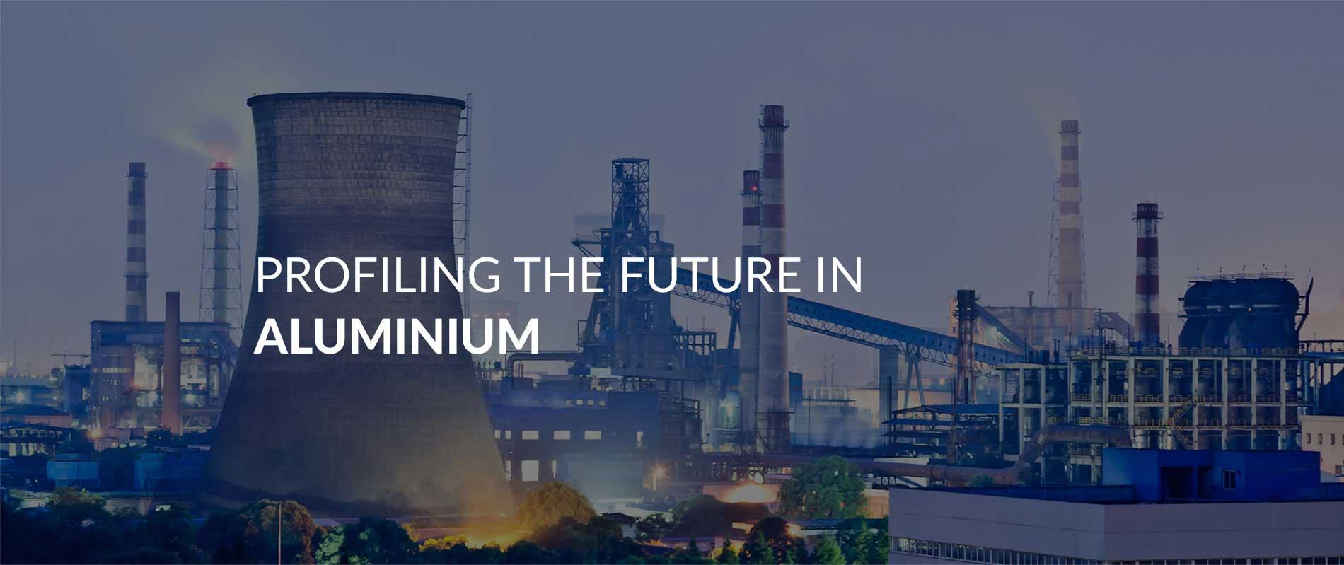 Profiling the future in aluminium